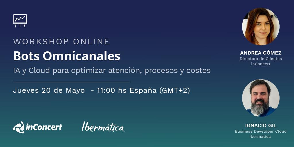Ibermática e inConcert preparan workshop online sobre Bots Omnicanales